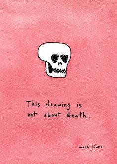 This drawing is not about death by Marc Johns