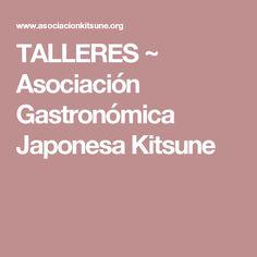 TALLERES ~ Asociación Gastronómica Japonesa Kitsune