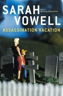 Sarah Vowell exposes the glorious conundrumsof American history and culture with wit, probity, and an irreverent sense of humor. With Assassination Vacation, she takes us on a road trip like no other...  Assassination Vacation by Sarah Vowell. Buy this eBook on #Kobo: www.kobobooks.com/ebook/Assassination-Vacation/book-MRpzVxk_-EmEWTrynXlZcg/page1.html