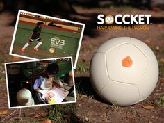 SOCCKET: The Energy-Harnessing Soccer Ball by Uncharted Play, Inc., via Kickstarter.  Much more than a normal soccer ball, the SOCCKET is a portable generator that provides fun and power to those who play with it.  30 minutes of play = 3 hours of light source use!