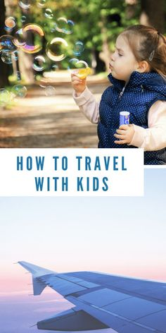 Traveling With Kids: Tips For Families #familytravel #travel #kids #traveling