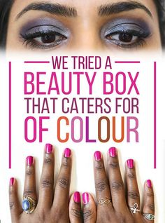 We Tried A Beauty Box That Caters For Women Of Colour