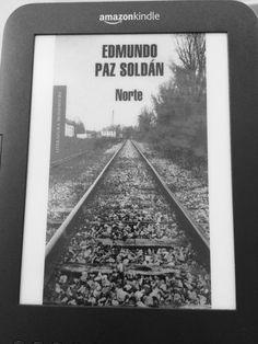 """Norte"". Edmundo Paz Soldán. Editorial Random House Mondadori"