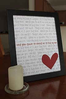 Framed Wedding Song lyrics.    Gave this to dear hubby for Valentines. It was a little too personal for his cubicle at work but it looks great on our mantle. It's a special reminder of a song that means so much to us without being too wedding-y. I liked it because it's more personal than subway art.