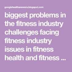 biggest problems in the fitness industry challenges facing fitness industry issues in fitness health and fitness issues what does the fitness industry need problems with going to the gym Some Body, Circulatory System, Cardiovascular Disease, Problem And Solution, Going To The Gym, Health Fitness, Challenges, Positivity, Fitness