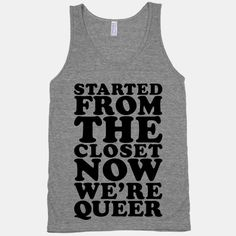 Started From The Closet | T-Shirts, Tank Tops, Sweatshirts and Hoodies | HUMAN