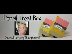 Pencil Treat Box video - Dawn's Stamping Thoughts