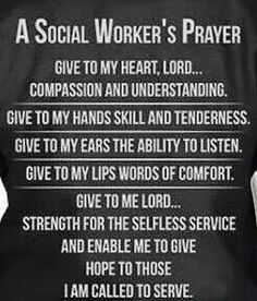 Social Workers prayer I love this! Medical Social Work, Social Work Humor, Social Work Practice, School Social Work, Social Worker Quotes, Social Workers, Service Quotes, Social Services, Human Services Degree