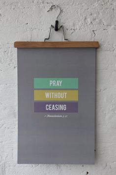 Bible Typography Poster Print - 1 Thessalonians 5:17 (11x17) help send a family to plant a church in Amsterdam!