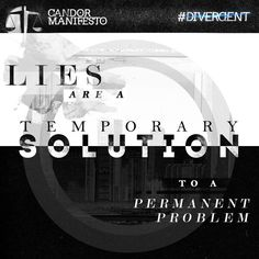 "divergent quotes | Divergent Quote from the Candor Manifesto, ""lies are a temporary ..."
