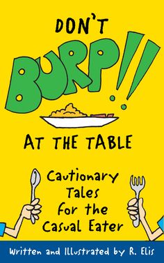 "FREE for a short time! The ebook version of ""Don't Burp at the Table""! Check it out"
