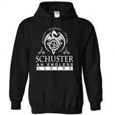 SCHUSTER an endless legend - #white tshirt #geek hoodie. ORDER NOW => https://www.sunfrog.com/Names/SCHUSTER-Black-83957738-Hoodie.html?68278