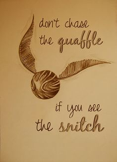 made this little print today from a snitch drawing i found.. i love love love this quote.