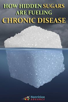 Dangerous Hidden Sugars Are Fueling Chronic Disease - Here's How to Avoid Them. nutritionadvance.com/