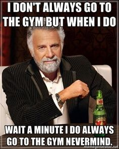 Hilarious if you've seen the 'I don't always go to the gym but when I do I make sure to tell everyone on Facebook' version. Gym is my 2nd home, people would hate me if I updated every time I was there :(