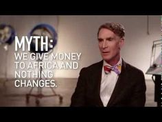 Humanitarian aid is surrounded by myth and misconception which makes the job of helping in areas that need it much more difficult. I think Bill Nye, the Science Guy, is terrific - he addresses some of the most common myths and provides concrete data that refutes the myths, while proving that poverty is real and that there are ways we can combat it.