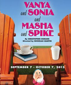 VANYA AND SONIA AND MASHA AND SPIKE  By Christopher Durang   September 7 - October 7, 2012  at McCarter Theatre  Princeton, NJ