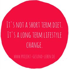 It's not a short term diet. It's a long term lifestyle change.