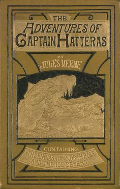 'The Adventures of Captain Hatteras' by Jules Verne. Ward, Lock & Co.; London, 187?
