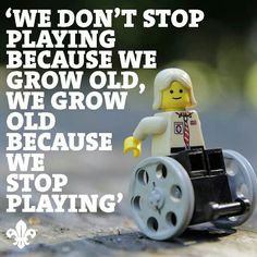 """""""We don't stop playing because we grow old, we grow old because we stop playing"""" Scout Quotes, Growing Up Quotes, Scrapbook Quotes, Never Grow Old, Scout Leader, Famous Words, Boy Scouts, Inspirational Quotes, Scouting"""