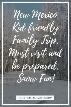 Snow fun family kid friendly vacation trip. Be prepared with packing and where to visit while in New Mexico.