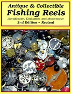 Antique & Collectible Fishing Reels: Identification, Evaluation, and Maintenance PDF Fly Fishing Books, Vintage Fishing Reels, Fishing Tackle, Fishing Lures, Fishing Videos, Fishing Guide, Best Fishing, Spincast Reel, Rod And Reel