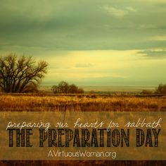 The Preparation Day [Preparing Our Hearts for Sabbath}