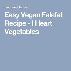 Easy Vegan Falafel Recipe - I Heart Vegetables