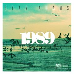 Revisiting the whole Taylor Swift album | 1989 by Ryan Adams on Spotify