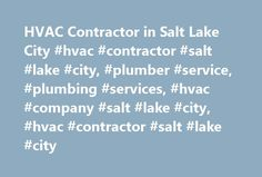 HVAC Contractor in Salt Lake City #hvac #contractor #salt #lake #city, #plumber #service, #plumbing #services, #hvac #company #salt #lake #city, #hvac #contractor #salt #lake #city http://pakistan.remmont.com/hvac-contractor-in-salt-lake-city-hvac-contractor-salt-lake-city-plumber-service-plumbing-services-hvac-company-salt-lake-city-hvac-contractor-salt-lake-city/  # Ready for any Emergency HVAC Repair SLC Plumbing and Drain Cleaning Experts Action Plumbing, Heating, Air Electric has been…