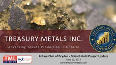 2020 is the year the Treasury Metals Gold and Silver mine is projected to go into production mine Vice-President Norm Bush told the Dryden Rotary club at the April 12th meeting.