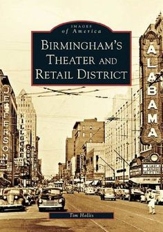 Birmingham's Theater and Retail District. by Tim Hollis
