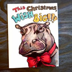 "Uniquely Hand-Drawn Hippopotamus Christmas Card ""wish big"" - blank inside by EllieGreets on Etsy"