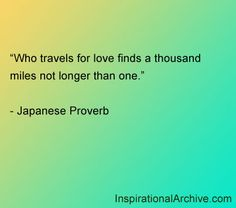 •♥•♥ Who travels for love finds a thousand miles not longer than one. ~ Japanese Proverb •♥•♥  long distance relationship