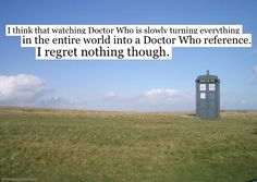 Doctor Who - Is it weird that I'm actually looking forward to the day when everything in life will be a Doctor Who reference?