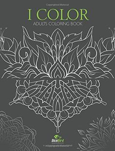 I Color Adults Coloring Book By DiceBird Amazon