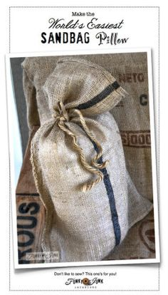 Make the world's easiest sandbag pillow! Perfect for those that don't like to sew. via Funky Junk Interiors
