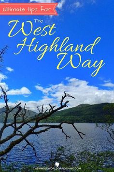 11 Essential West Highland Way Tips | How To Prepare For Hiking The West Highland Way | Best European Hikes | What To Pack For Trekking & Camping In Scotland | Long Distance Walking Route Tips | Everything You Need To Know About The Weather & Terrain On The WHW