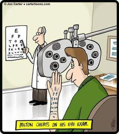 Hmmm...I wonder. .. is it possible to cheat on your eye exam. . Would you really want to?