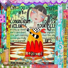 """Page by Julie Ann Shahin. Art Journal Caravan 2012 Itinerary #13 Conundrum  """"Why are you so caught up in the conundrum of failures that you by BadAlice"""