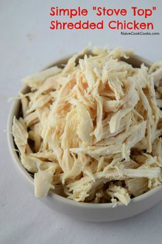 Simple Stove Top Shredded Chicken Easy, no fancy equipment needed! NaiveCookCooks.com