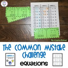 Equations can be a difficult concept for some students to grasp. Most of the time, it is due to very common mistakes. In this challenge, students are faced with some common mistakes. Their job is to identify these mistake in hopes that they will not make the same mistakes in the future.
