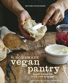 The Homemade Vegan Pantry: The Art of Making Your Own Sta...