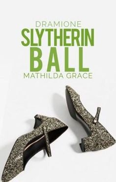 Read 000 from the story The Slytherin Ball | #DRAMIONE by jetstar1098 (Matilda Grace) with 2,689 reads. harrypotter, wattys2017fanfiction, undiscoveredgems...