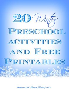 20 Winter Preschool Activities and Free Printables via Natural Beach Living