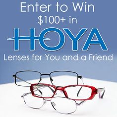 Win a $100+ HOYA Lens Certificate For You & a Friend (Ends 9/27) Take good care of your eyes!