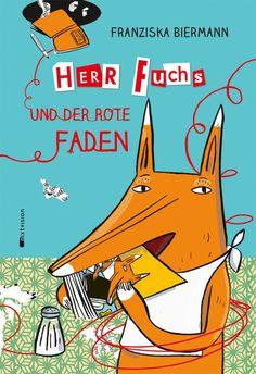"""""""Ein wunderbares Buch voller sprachlicher und gedanklicher Finessen."""", Rezension zu Franziska Biermann: 'Herr Fuchs und der rote Faden' auf diepresse.com"""