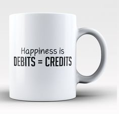 Happiness is debits = credits. The perfect coffee mug for any happy Accountant. Order here - https://diversethreads.com/products/happiness-is-debits-credits-mug