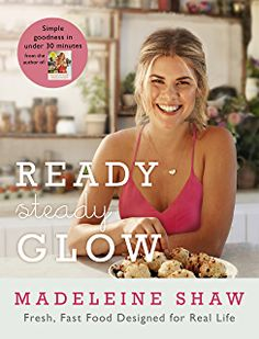 Buy Ready, Steady, Glow: Fast, Fresh Food Designed for Real Life by Madeleine Shaw and Read this Book on Kobo's Free Apps. Discover Kobo's Vast Collection of Ebooks and Audiobooks Today - Over 4 Million Titles! Best Healthy Cookbooks, Healthy Eating Books, Healthy Cook Books, Food Design, Madeleine Shaw Recipes, Tapas, Real Life, Cookbook Design, Lime Quinoa