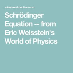 Schrödinger Equation -- from Eric Weisstein's World of Physics